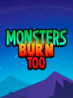 Monsters Burn Too